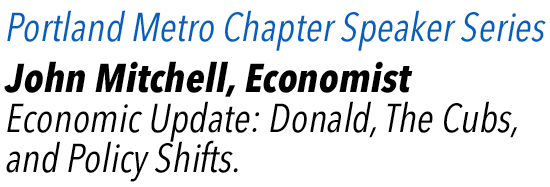 Portland Metro Chapter Speaker Series present John Mitchell, Economist.