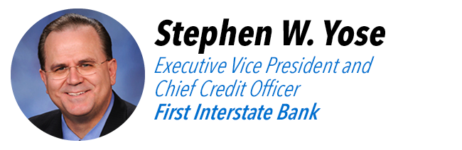 Stephen W. Yose, Executive Vice President and Chief Credit Officer, First Interstate Bank