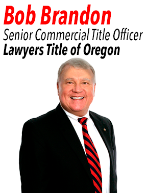 Bob Brandon, Senior Commercial Title Officer at Lawyers Title of Oregon.