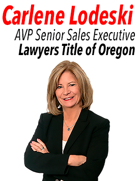Carlene Lodeski, AVP Senior Sales Executive at Lawyers Title of Oregon.